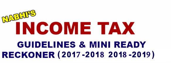 Latest Nabhi's Income Tax GuideLines & Mini Ready Reckoner 2017-18 2018-19